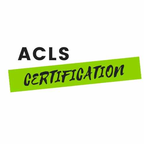 Advanced Cardiac Life Support (ACLS) Certification