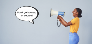 """a women holding a horn with a speech bubble that says """"don't get hoarse, of course"""""""